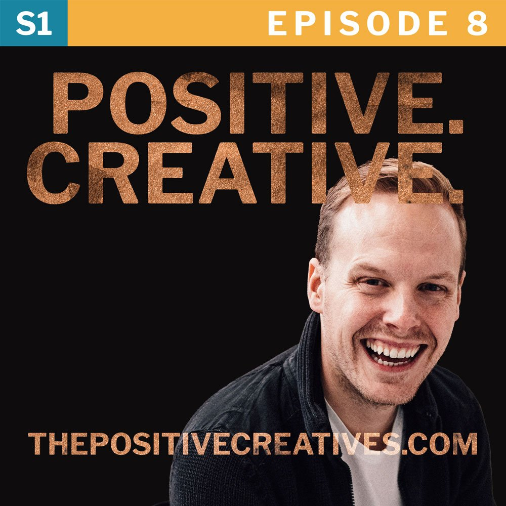 Remember When You Wished For What You Have Now? - The Positive Creatives Episode 8