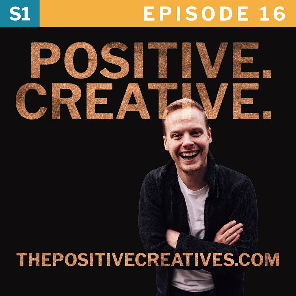 The Habit of Creative Inspiration and Ideas - The Positive Creatives Podcast Episode 16